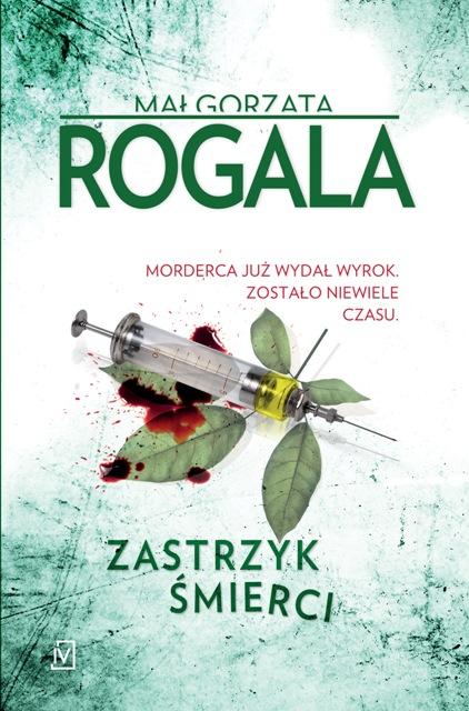 3_ROGALA Małgorzata_Zastrzyk śmierci całość.indd