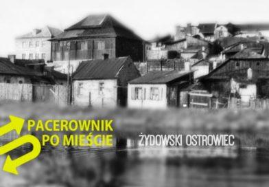 Zapraszamy na edukacyjny spacer dotyczący żydowskiej przeszłości Ostrowca Świętokrzyskiego